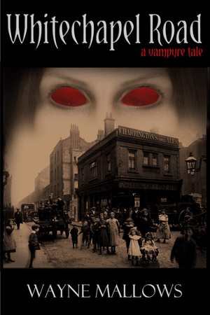 Whitechapel Road; A Vampyre Tale is getting an update.